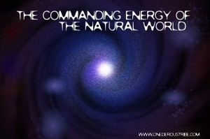 The Commanding Energy of the Natural World